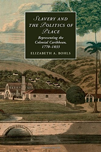 Slavery and the Politics of Place: Representing the Colonial Caribbean, 1770-1833 (Hardback): ...