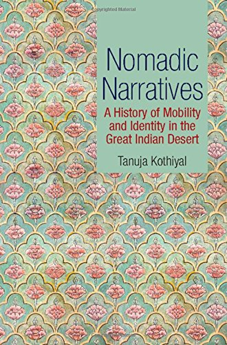 9781107080317: Nomadic Narratives: A History of Mobility and Identity in the Great Indian Desert