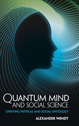 9781107082540: Quantum Mind and Social Science: Unifying Physical and Social Ontology