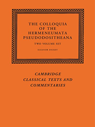 The Colloquia of the Hermeneumata Pseudodositheana 2 Volume Set (Hardback)