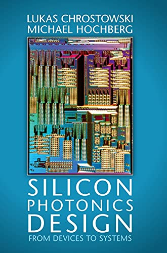 9781107085459: Silicon Photonics Design: From Devices to Systems
