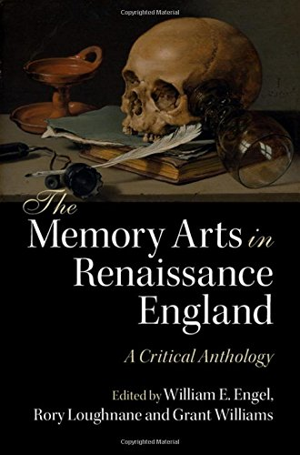 Memory Arts in Renaissance England (Hardcover): Edited By William E.
