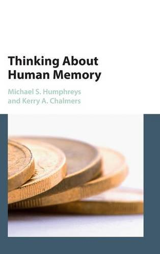 9781107087149: Thinking About Human Memory
