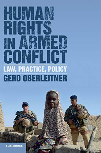 9781107087545: Human Rights in Armed Conflict: Law, Practice, Policy