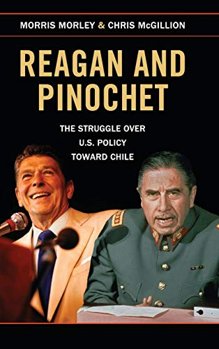9781107087637: Reagan and Pinochet: The Struggle over US Policy toward Chile