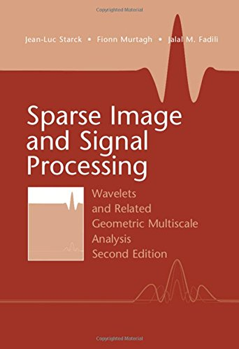 9781107088061: Sparse Image and Signal Processing: Wavelets and Related Geometric Multiscale Analysis