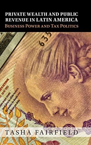 9781107088375: Private Wealth and Public Revenue in Latin America: Business Power and Tax Politics