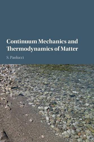 9781107089952: Continuum Mechanics and Thermodynamics of Matter