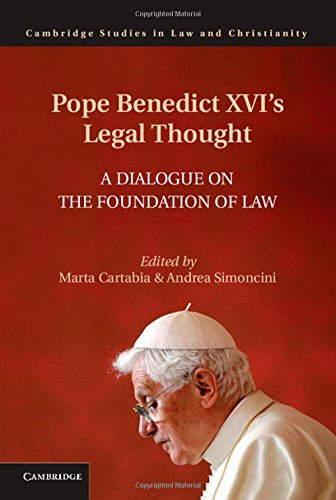 9781107090200: Pope Benedict XVI's Legal Thought: A Dialogue on the Foundation of Law (Law and Christianity)