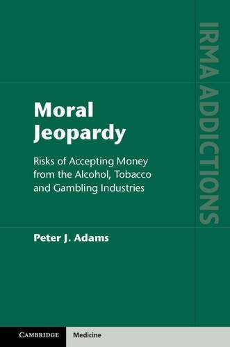 Moral Jeopardy: Risks of Accepting Money from the Alcohol, Tobacco and Gambling Industries (...