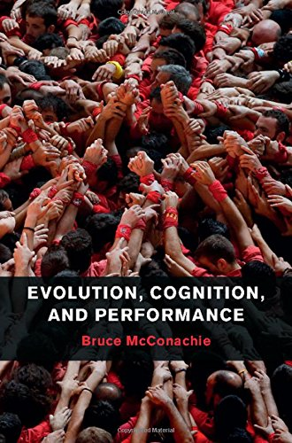 Evolution, Cognition, and Performance (Hardcover): Bruce Mcconachie