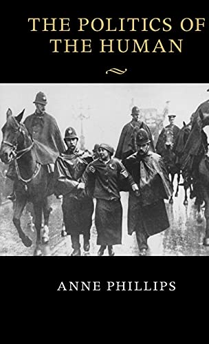 The Politics of the Human (The Seeley Lectures): Phillips, Anne