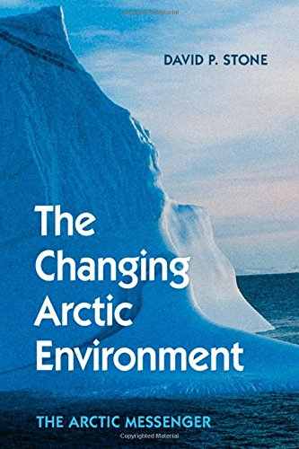 9781107094413: The Changing Arctic Environment: The Arctic Messenger