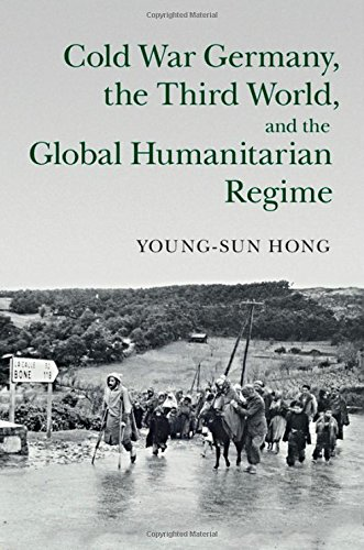9781107095571: Cold War Germany, the Third World, and the Global Humanitarian Regime (Human Rights in History)