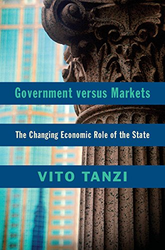 9781107096530: Government versus Markets: The Changing Economic Role of the State