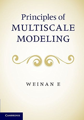 9781107096547: Principles of Multiscale Modeling