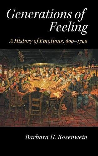 9781107097049: Generations of Feeling: A History of Emotions, 600-1700