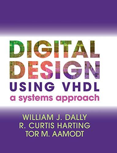 Digital Design Using VHDL: William J. Dally