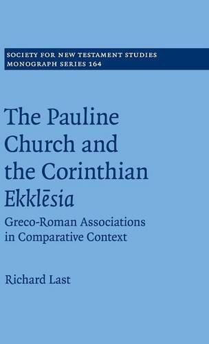 9781107100633: The Pauline Church and the Corinthian Ekklēsia: Greco-Roman Associations in Comparative Context (Society for New Testament Studies Monograph Series)
