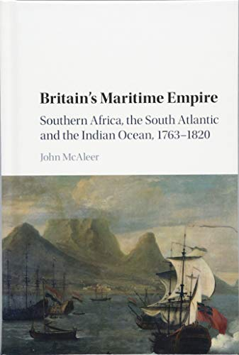 9781107100725: Britain's Maritime Empire: Southern Africa, the South Atlantic and the Indian Ocean, 1763-1820