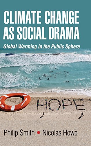 Climate Change as Social Drama: Global Warming in the Public Sphere: Philip Smith