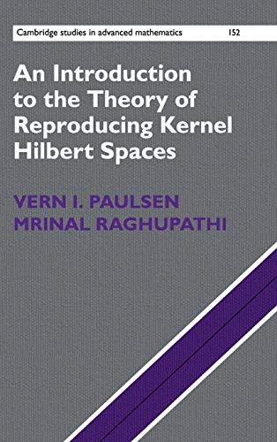 9781107104099: An Introduction to the Theory of Reproducing Kernel Hilbert Spaces (Cambridge Studies in Advanced Mathematics)