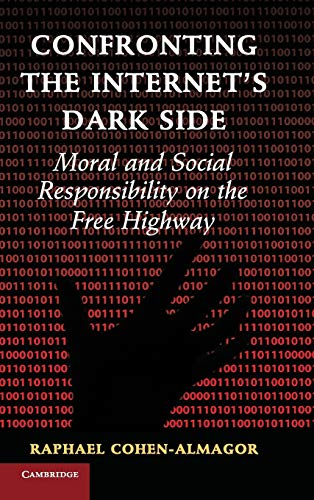 9781107105591: Confronting the Internet's Dark Side: Moral and Social Responsibility on the Free Highway
