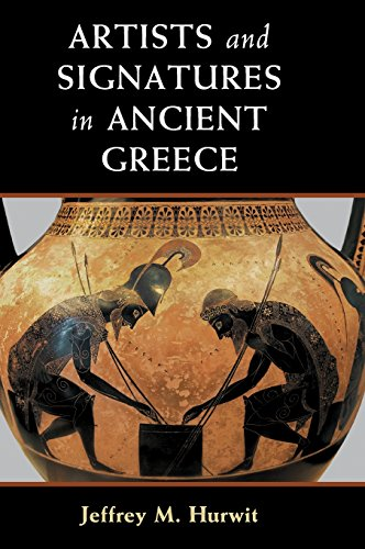 Artists and Signatures in Ancient Greece (Hardback): Jeffrey M. Hurwit