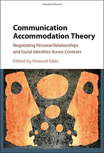 9781107105829: Communication Accommodation Theory: Negotiating Personal Relationships and Social Identities across Contexts