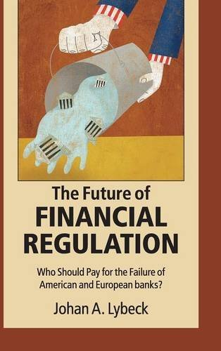 9781107106857: The Future of Financial Regulation: Who Should Pay for the Failure of American and European Banks?