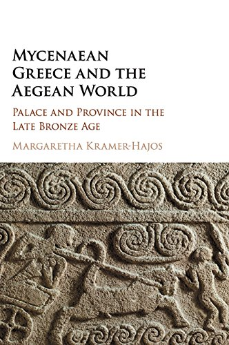 Mycenaean Greece and the Aegean World: Palace and Province in the Late Bronze Age: Margaretha ...
