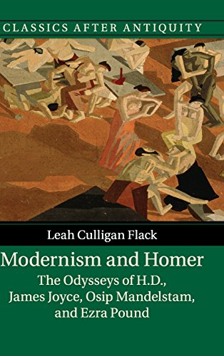 9781107108035: Modernism and Homer: The Odysseys of H.D., James Joyce, Osip Mandelstam, and Ezra Pound (Classics after Antiquity)