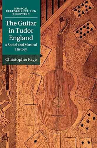 9781107108363: The Guitar in Tudor England: A Social and Musical History (Musical Performance and Reception)