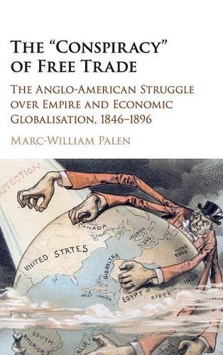 9781107109124: The 'Conspiracy' of Free Trade: The Anglo-American Struggle over Empire and Economic Globalisation, 1846-1896