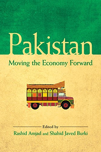 Pakistan: Moving Economy Forward: Rashid Amjad & Shahid Javed Burki (Eds)