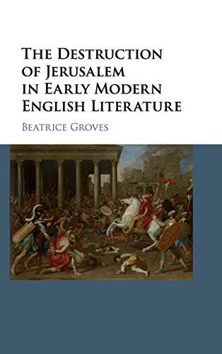9781107113275: The Destruction of Jerusalem in Early Modern English Literature