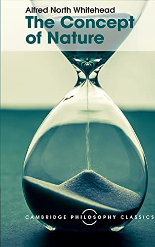 The Concept of Nature: Volume 0, Part 0.: WHITEHEAD, A. N.,