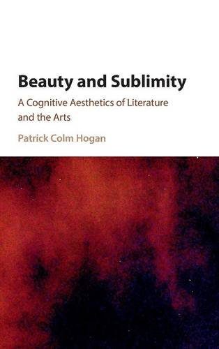 9781107115118: Beauty and Sublimity: A Cognitive Aesthetics of Literature and the Arts