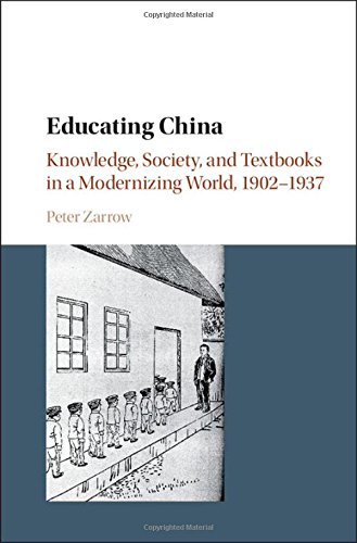 9781107115477: Educating China: Knowledge, Society and Textbooks in a Modernizing World, 1902-1937