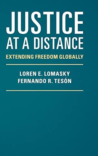 Justice at a Distance: Extending Freedom Globally (Hardback): Loren E. Lomasky, Fernando R. Teson