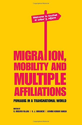 Migration, Mobility and Multiple Affiliations: Punjabis in a Transnational World: S. Irudaya Rajan,...