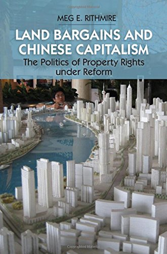 9781107117303: Land Bargains and Chinese Capitalism: The Politics of Property Rights under Reform