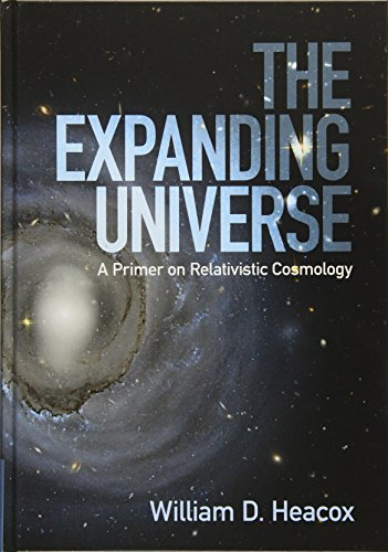 9781107117525: The Expanding Universe: A Primer on Relativistic Cosmology