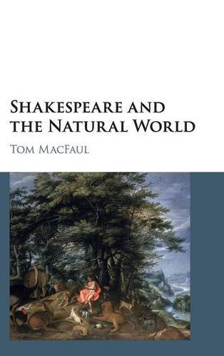 Shakespeare and the Natural World (Hardback): Tom Macfaul