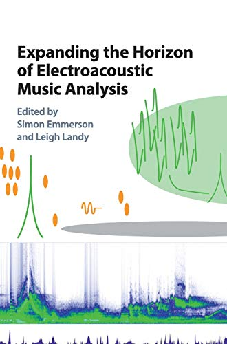 Expanding the Horizon of Electroacoustic Music Analysis (Hardcover): Simon Emmerson