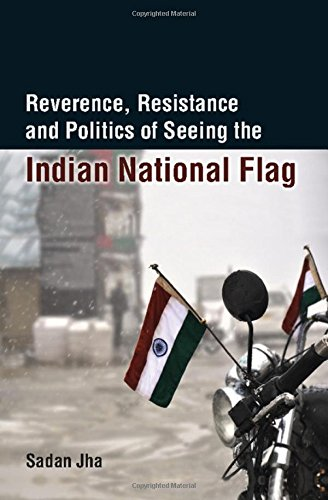 9781107118874: Reverence, Resistance and Politics of Seeing the Indian National Flag