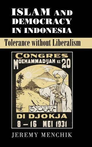 9781107119147: Islam and Democracy in Indonesia: Tolerance without Liberalism