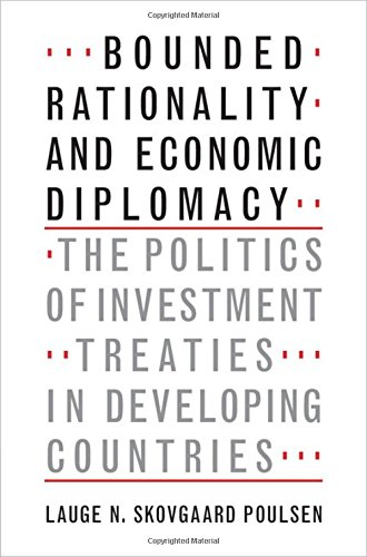 9781107119536: Bounded Rationality and Economic Diplomacy: The Politics of Investment Treaties in Developing Countries