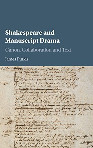 9781107119680: Shakespeare and Manuscript Drama: Canon, Collaboration and Text