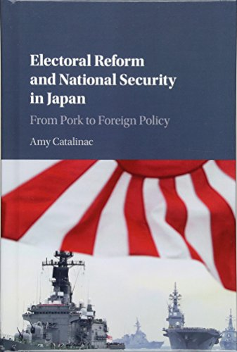 9781107120495: Electoral Reform and National Security in Japan: From Pork to Foreign Policy